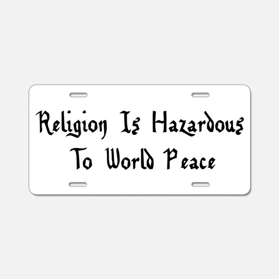 Religion Is Hazardous To Wo Aluminum License Plate