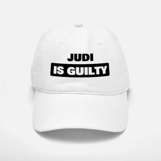 JUDI is guilty Baseball Baseball Cap