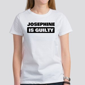 JOSEPHINE is guilty Women's T-Shirt