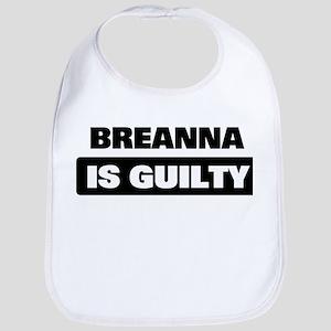 BREANNA is guilty Bib