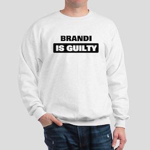 BRANDI is guilty Sweatshirt