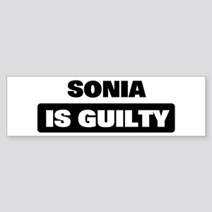 SONIA is guilty Bumper Sticker