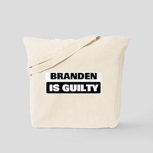 BRANDEN is guilty Tote Bag