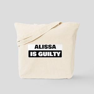 ALISSA is guilty Tote Bag