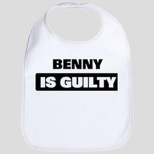 BENNY is guilty Bib