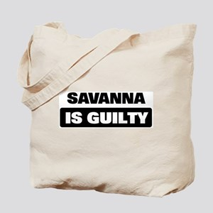 SAVANNA is guilty Tote Bag