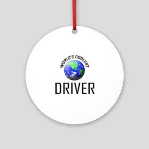 World's Coolest DRIVER Ornament (Round)