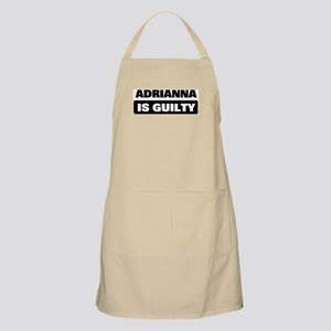 ADRIANNA is guilty BBQ Apron