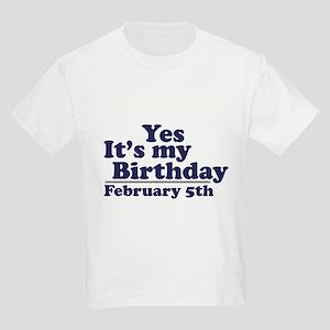 February 5th Birthday Kids Light T Shirt