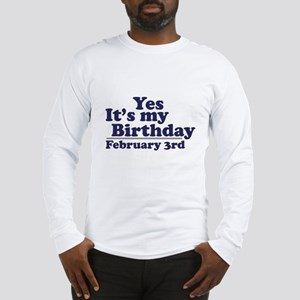 February 3rd Birthday Long Sleeve T-Shirt