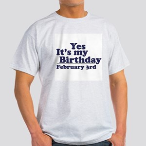 February 3rd Birthday Light T-Shirt