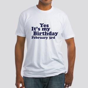 February 3rd Birthday Fitted T-Shirt