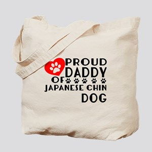 Proud Daddy Of Japanese Chin Dog Tote Bag