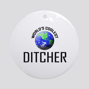 World's Coolest DITCHER Ornament (Round)