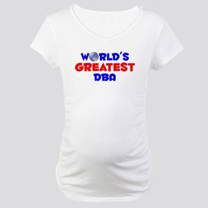 World's Greatest DBA (A) Maternity T-Shirt