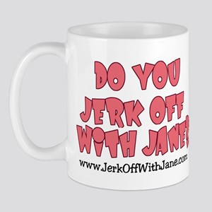 Jerk off with Jane w/Cartoon Mug