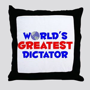 World's Greatest Dicta.. (A) Throw Pillow