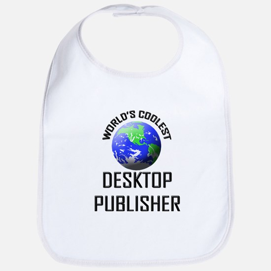 World's Coolest DESKTOP PUBLISHER Bib