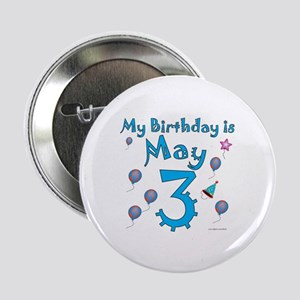 """May 3rd Birthday 2.25"""" Button"""