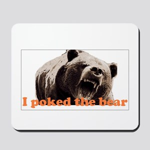 I poked the bear Mousepad
