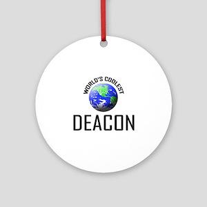 World's Coolest DEACON Ornament (Round)