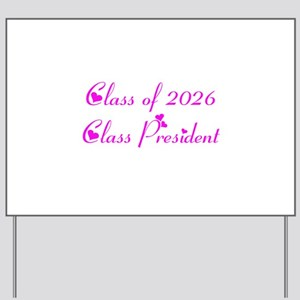 Class president 2026 Yard Sign