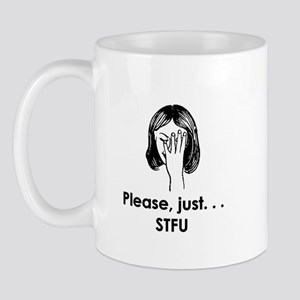 Please just... STFU Mug