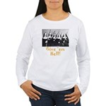 Give 'em Hell Women's Long Sleeve T-Shirt
