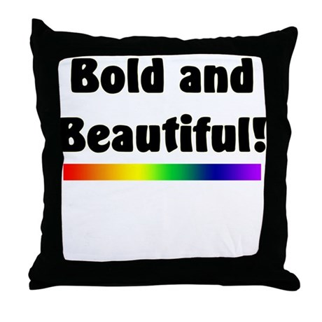 Bold and Beautiful! Throw Pillow