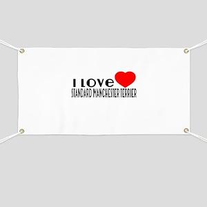 I Love Standard Manchester Terrier Banner