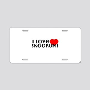 I Love skookum Aluminum License Plate