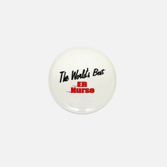 """The World's Best ER Nurse"" Mini Button"