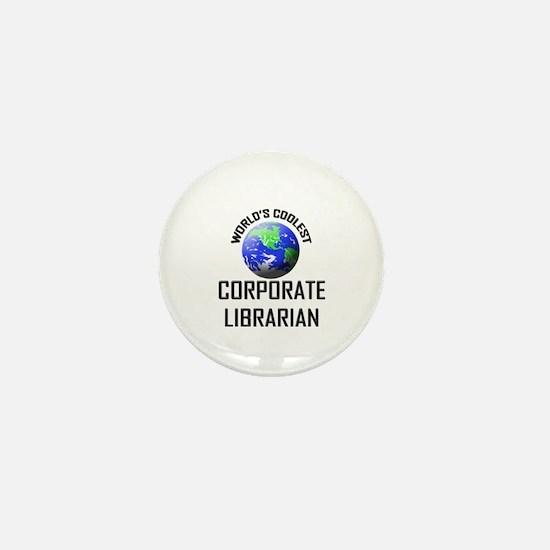 World's Coolest CORPORATE LIBRARIAN Mini Button