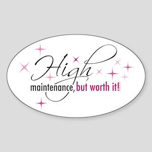 High Maintenance Oval Sticker