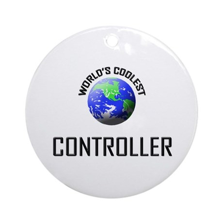 World's Coolest CONTROLLER Ornament (Round)