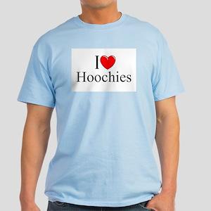 """""""I Love (Heart) Hoochies"""" Light T-Shirt"""