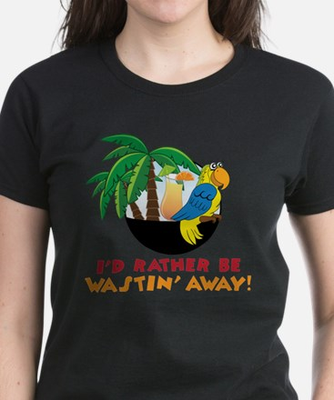 I'd Rather Be Wastin' Away T-Shirt