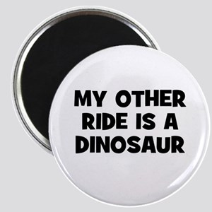 my other ride is a dinosaur Magnet