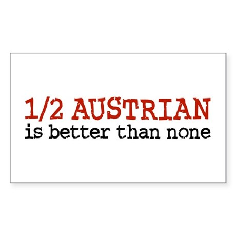 Half Austrian is Better than None Sticker (Rectang