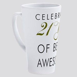 21 Years Awesome Drinkware 17 oz Latte Mug