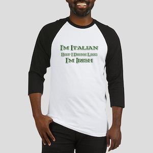 Italian, Drink Like I'm Irish Baseball Jersey