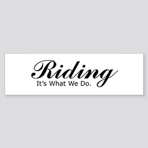 Riding, It's what we do, Bumper Sticker