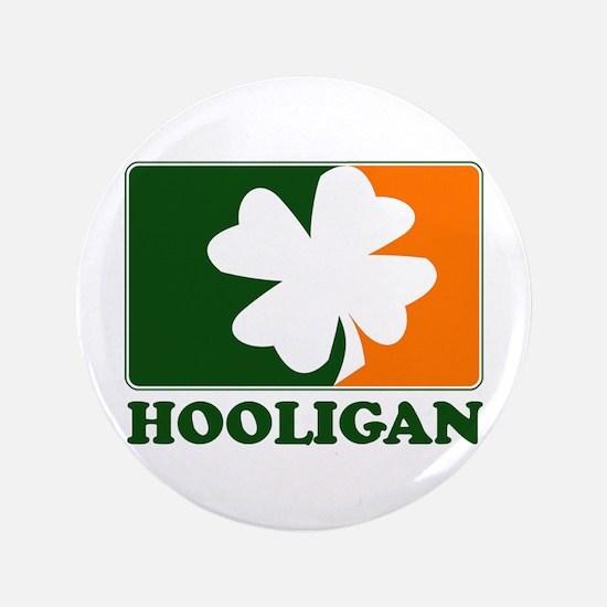 """Hooligan (Pro Irish) 3.5"""" Button"""