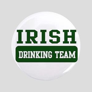 "Irish Drinking Team (1) 3.5"" Button"