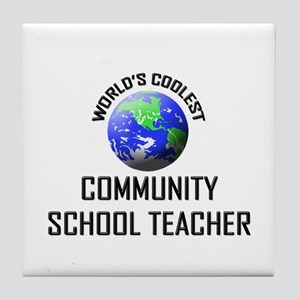 World's Coolest COMMUNITY SCHOOL TEACHER Tile Coas