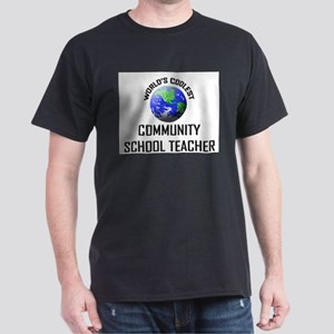World's Coolest COMMUNITY SCHOOL TEACHER Dark T-Sh