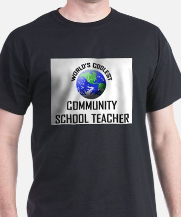 World's Coolest COMMUNITY SCHOOL TEACHER T-Shirt