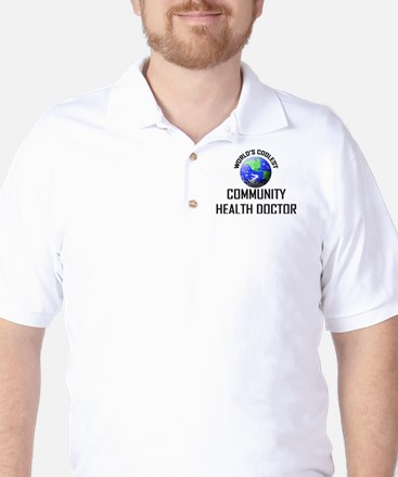 World's Coolest COMMUNITY HEALTH DOCTOR Golf Shirt
