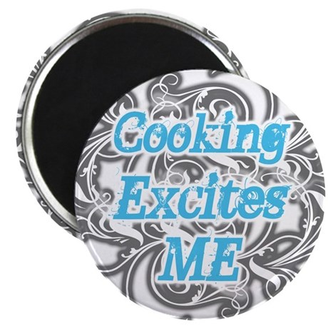 Cooking Excites Me Magnet