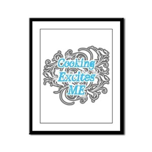 Cooking Excites Me Framed Panel Print